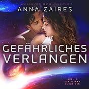Gefährliches Verlangen: Buch 2 der Krinar Chroniken | Anna Zaires, Dima Zales