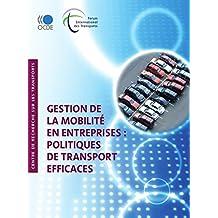 Gestion de la mobilité en entreprises: Politiques de transport efficaces (TRANSPORTS) (French Edition)