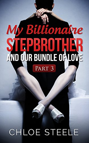 My Billionaire Stepbrother and Our Bundle of Love: Part 3