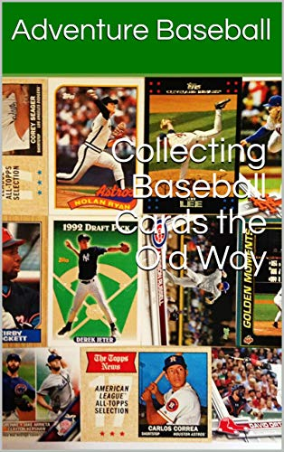Amazoncom Collecting Baseball Cards The Old Way Ebook