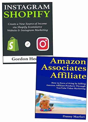 Ecommerce Online Store That Makes Money (2018): How to Make a Living Selling Stuff Online via Instagram Shopify Marketing and Amazon Associates Program (Best Legit Work From Home Jobs)