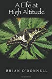 A Life at High Altitude, Brian O'Donnell, 1499367430