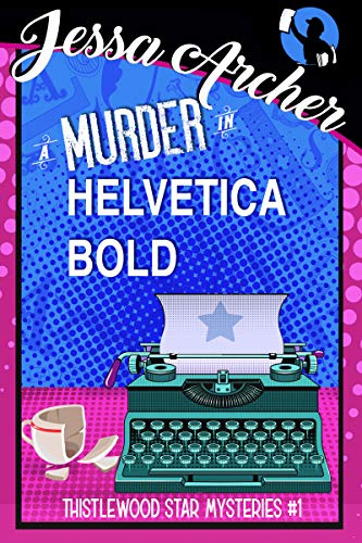 - A Murder in Helvetica Bold: Thistlewood Star Mysteries #1 (Thistlewood Star Cozy Mysteries)
