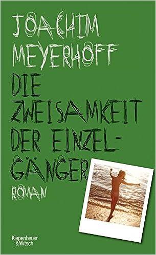 Joachim Meyerhoff: Die Zweisamkeit der Einzelgänger«