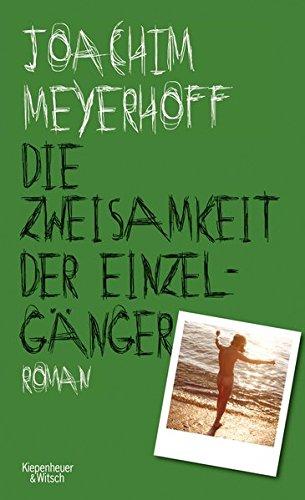 Die Zweisamkeit der Einzelgänger: Roman (Alle Toten fliegen hoch, Band 4) Gebundenes Buch – 9. November 2017 Joachim Meyerhoff Kiepenheuer&Witsch 3462049445 Biografie