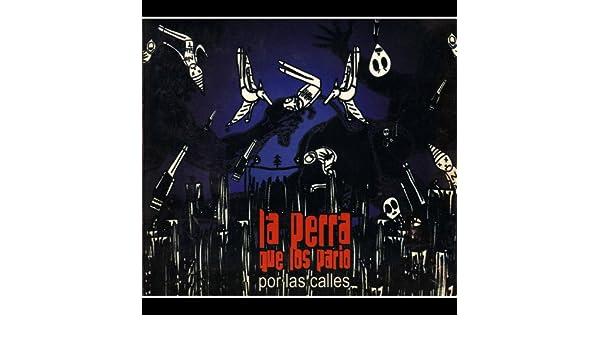 Por las Calles by La Perra Que Los Parió on Amazon Music ...