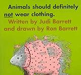 Animals Should Definitely Not Wear Clothing, Judi Barrett, 1591126908