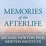 Memories of the Afterlife: Life-Between-Lives Stories of Personal Transformation | Michael Newton (editor)