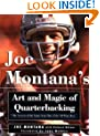 Joe Montana's Art and Magic of Quarterbacking: The Secrets of the Game from One of the All-Time Best