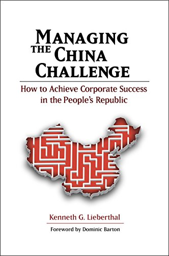 Managing the China Challenge: How to Achieve Corporate Success in the People's (Success Chino)