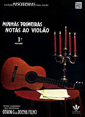 Minhas Primeiras Notas ao Violão - Volume 1