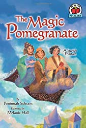 The Magic Pomegranate: A Jewish Folktale (On My Own Folklore)