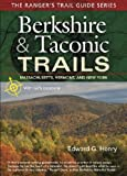 Berkshire and Taconic Trails, Edward G. Henry, 1883789567