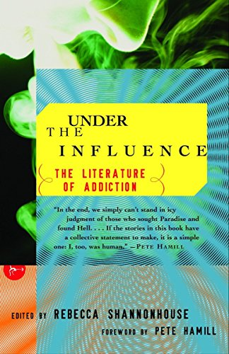 Under the Influence: The Literature of Addiction (Modern Library (Paperback))