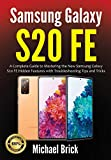 Samsung Galaxy S20 FE: A Complete Guide to