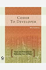 Coder to Developer: Tools and Strategies for Delivering Your Software Paperback