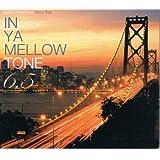 In Ya Mellow Tone6.5(ヴィレッジハヴァンガード限定盤)