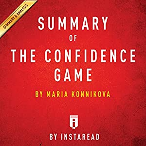 Summary of The Confidence Game: by Maria Konnikova | Includes Analysis Audiobook