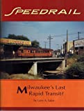 img - for Speedrail: Milwaukee's Last Rapid Transit? (Interurbans Special) book / textbook / text book