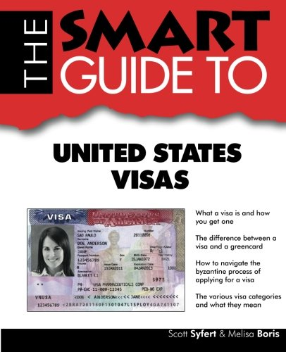 The Smart Guide to United States Visas (Smart Guides)