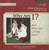 Who Am I?: And What Am I Doing Here? (What We Believe)