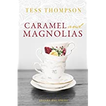 Caramel and Magnolias (The Legley Bay Series Book 1)