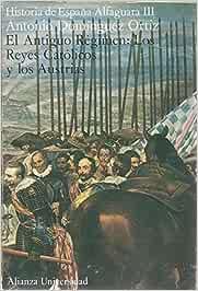 EL ANTIGUO RÉGIMEN: Los Reyes Católicos y los Austrias. Historia ...