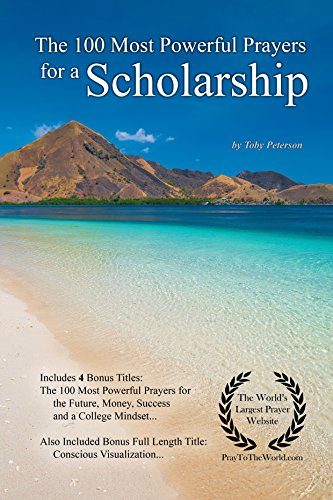 Prayer | The 100 Most Powerful Prayers for a Scholarship — With 4 Bonus Books to Pray for the Future, Money, Success & a College Mindset — for Men & Women