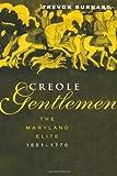 Creole Gentlemen, Trevor Burnard, 0415931746