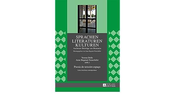 Poesia do terceiro espaço: Lírica lusófona contemporânea (Sprachen - Literaturen - Kulturen 3) (German Edition) eBook: Verena Dolle, ...
