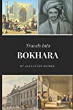 Travels into Bokhara (Illustrated)