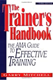 The Trainer's Handbook, Garry Mitchell, 0814403417