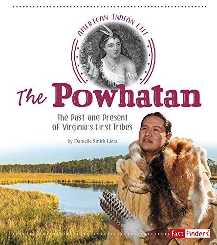 The Powhatan: The Past and Present of Virginia's First Tribes (American Indian Life) ()