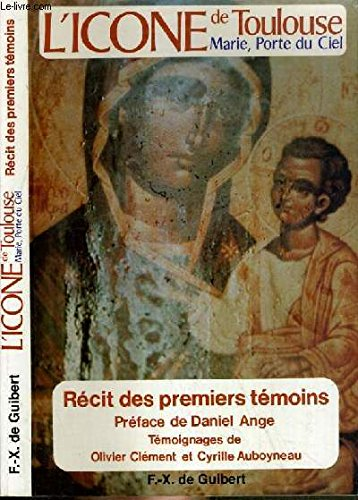 L'icône de Toulouse : Marie, Porte du Ciel, récit des premiers témoins