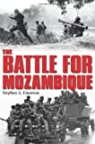 The Battle for Mozambique, Stephen A. Emerson, 1909384925