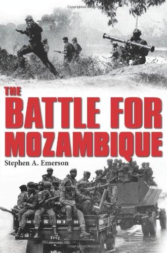 The Battle for Mozambique: The Frelimo–Renamo Struggle, 1977–1992