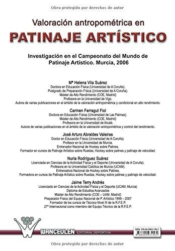 Valoracion antropometrica en patinaje artistico: Investigacion en el campeonato del mundo de patinaje artistico. Murcia, 2006 (Spanish Edition): María ...