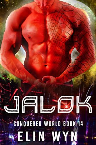 Jalok: Science Fiction Adventure Romance (Conquered World Book 14)