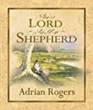 The Lord Is My Shepherd, Adrian Rogers and Tony Evans, 1581345755