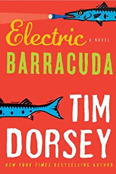 Electric Barracuda: A Novel (Serge Storms series Book 13) by [Dorsey, Tim]