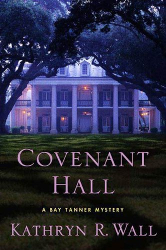 Covenant Hall: A Bay Tanner Mystery