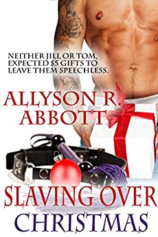 Slaving Over Christmas by [Abbott, Allyson R.]