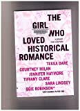 The Girl who Loved Historical Romance, Courtney Milan, 1453623272