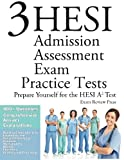 3 HESI Admission Assessment Exam Practice Tests, Ace the Test Team, 1627336907