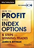 How to Profit with Index Options : 5 Steps to Winning Trades, Bittman, James, 1592801862
