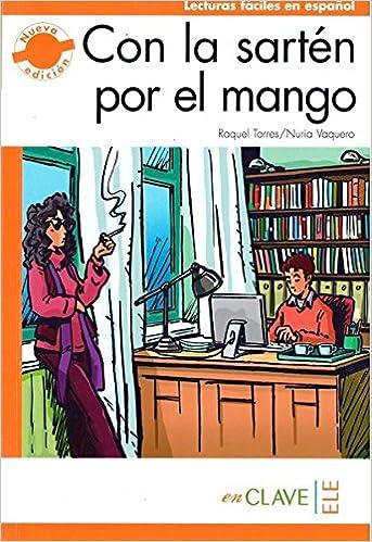 Con la sarten por el mango (new edition): Raquel;Vaquero Ibarra, Nuria Torres Fernández: 9788415299158: Amazon.com: Books