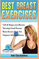 Best Breast Exercises: Simple Steps to Lift & Shape your Breasts: 2 (Fit Expert Series)