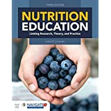 Nutrition Education: Linking Research, Theory & Practice