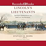 Lincoln's Lieutenants: The High Command of the Army of the Potomac | Stephen W. Sears