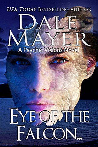 Eye of the Falcon: A Psychic Vision Novel (Psychic Visions Book 12) by [Mayer, Dale]